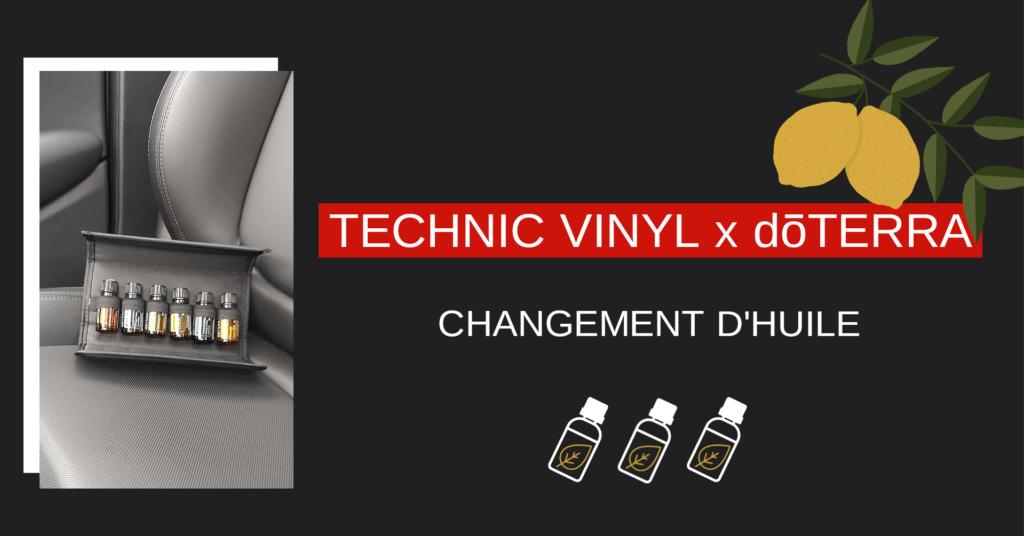 Trousse changement d'huile partenariat entre Technic Vinyl et DoTERRA 6 huiles essentielles pour optimiser l'expérience automobile
